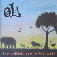 Ola - The Animals are in the West